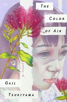 Captivated Reader: The Color of Air by Gail Tsukiyama Good New Books, Best Books To Read, This Book, Tsukiyama, American Poets, Japanese American, Family Set, Historical Fiction, Literary Fiction