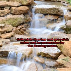 delicately flowing and gracefull, relax and be mesmerized by the flowing water