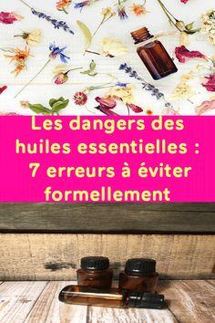 Les dangers des huiles essentielles : 7 erreurs à éviter formellement ! Joelle, Danger, Lemon Grass, Herbalism