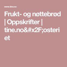 Frukt- og nøttebrød | Oppskrifter | tine.no/osteriet