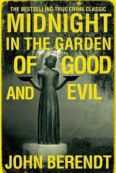 Midnight in the Garden of Good and Evil by John Berendt | 18 Creepily Fascinating True Crime Books You Really Need To Read