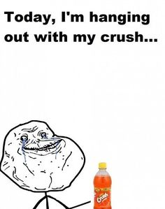 Ah well, at least Crush is predictable and sweet and always listens when... *sob*
