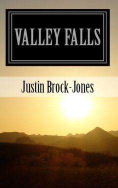 Valley Falls by Justin Brock-Jones, http://www.amazon.com/dp/B0058TROM0/ref=cm_sw_r_pi_dp_ZJcJrb1FZBB8A (Free paranormal novel today - 05/09/13)