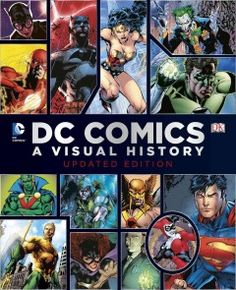 DC Comics: A Visual History by Alan Cowsill - A chronological account of DC Comics the company and DC Comics the universe traces the major milestones, from company name changes and its foray into television and movies to the debuts of major characters.