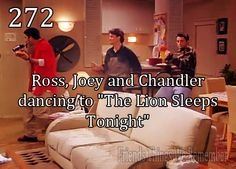 "Friends #272 - Ross, Joey and Chandler dancing to ""The Lion Sleeps Tonight"""