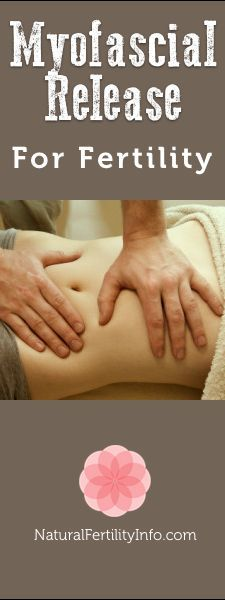 Try Myofascial Release and boost your fertility. #Massage