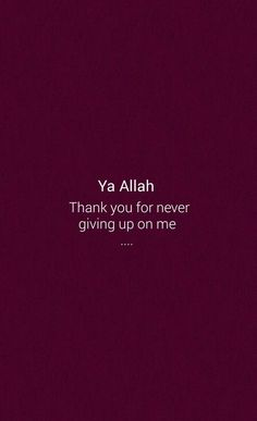 ~ Ya Allah thank you for never giving up on me Islam Hadith, Allah Islam, Islam Quran, Alhamdulillah, Islam Muslim, Allah Quotes, Muslim Quotes, Quran Quotes, Religious Quotes
