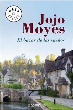 El bazar de los sueños (BEST SELLER): Amazon.es: Jojo Moyes, SILVIA; ALEMANY VILALTA: Libros