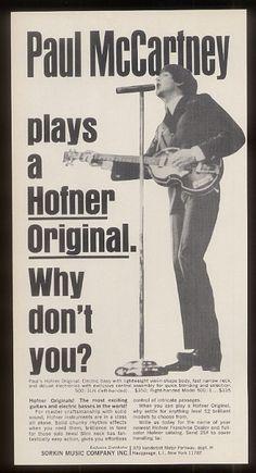 Paul McCartney, Huge fan of the Hofner bass.