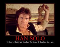 "Girls That Dress Like Han Solo | 11 Responses to ""Star Wars Motivational Posters"""