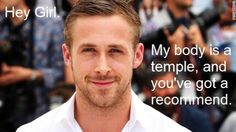 Hey girl. My body is a temple, and you've got a recommend.
