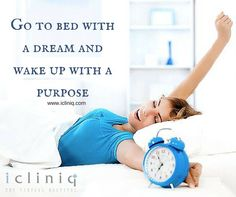 Go to #bed with a #dream and wake up with a purpose.  Ask your #health queries @ http://po.st/askdoc