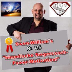 """Swen-William's himmlische Siegercoach-Power-Motivation Nummer 115: """"Heute leben wir in einer Unterhaltungsgesellschaft! Wissen und lernen ist vielen zu anstrengend!"""""""