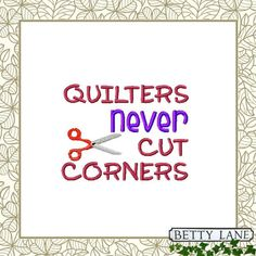 Quilters Never Cut Corners Embroidery Quote.  by BettyLaneDesign