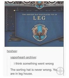 H.P<< J.K. Rowling actually confirmed that the sorting hat messed up twice. Once was on snape and the other she didn't say