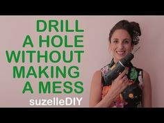 SuzelleDIY - How to Drill a Hole Without Making a Mess - YouTube