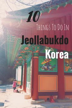 Explore the southwest corner of Korea in the Jeollabukdo province! Lots to see and do (& eat)!