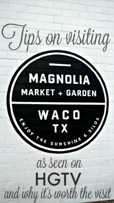 Tips on Visiting Magnolia Market in Waco Texas--why you HAVE to go to Magnolia Market if you ever get the chance!!