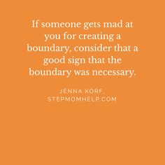 People get angry when you stop tolerating their bad behavior. #stepmom