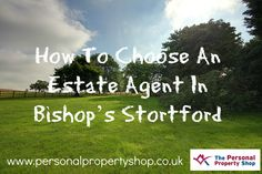 Choosing an estate agent can be a minefield, especially in Bishop's Stortford with so many estate agents to choose from. You may be worrying about who is going to be able to get you the best selling price for your property. What if you pick an agent and your home sits on the market for ages not selling? Or more importantly you may be wondering what sort of service they provide.
