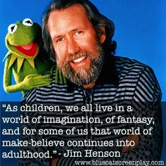 #Quote from beloved #Filmmaker and #Storyteller #JimHenson