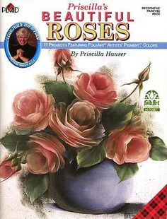 Priscilla's Beautiful Roses Tole Painting Book Hauser