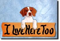 """I live here too"" sign (with a Brittany)"