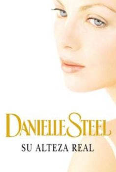 Buy Su alteza real by Danielle Steel and Read this Book on Kobo's Free Apps. Discover Kobo's Vast Collection of Ebooks and Audiobooks Today - Over 4 Million Titles! Danielle Steel, Maya Banks, Sylvia Day, Christine Feehan, Vampire Diaries Stefan, Vampire Books, Michael Trevino, Eric Northman, Dan Brown