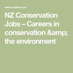 NZ Conservation Jobs – Careers in conservation & the environment