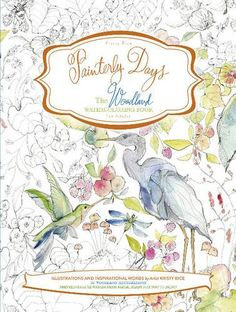 Watercolor Coloring Books by Kristy Rice. Painterly Day, Flowers, Woodland and Patterns watercoloring books for adults. Adult Coloring, Coloring Books, Coloring Pages, Watercolor Books, Watercolor Paintings, Watercolor Tips, The Artist, Thing 1, Dover Publications