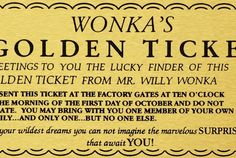 Willy Wonka Printable Golden Ticket by CrashMyPartyEvents on Etsy https://www.etsy.com/listing/255090387/willy-wonka-printable-golden-ticket