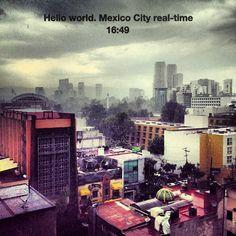 Hello world. Mexico City real-time. 16:49