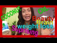 Coconut oil Super for Brain Health, Weight loss, Anti Aging, Beauty and ...