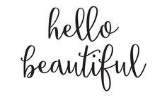 Hello Beautiful - Free Printable - Sincerely, Sara D.Sincerely ...