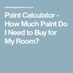Paint Calculator - How Much Paint Do I Need to Buy for My Room?
