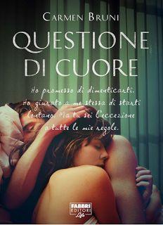 la mia biblioteca romantica: QUESTIONE DI CUORE di Carmen Bruni (Fabbri) -> Rec...