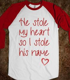 he stole my heart so I stole his name - just married on back