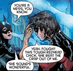 """She sounds wonderful"" Batgirl and Nightwing. I Am Batman, Batman Robin, Tim Drake, Damian Wayne, Jason Todd, Red Hood, Catwoman, Dc Comics, Funny Comics"