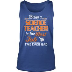 Being A Science Teacher Is The Best Job T-Shirt #gift #ideas #Popular #Everything #Videos #Shop #Animals #pets #Architecture #Art #Cars #motorcycles #Celebrities #DIY #crafts #Design #Education #Entertainment #Food #drink #Gardening #Geek #Hair #beauty #Health #fitness #History #Holidays #events #Home decor #Humor #Illustrations #posters #Kids #parenting #Men #Outdoors #Photography #Products #Quotes #Science #nature #Sports #Tattoos #Technology #Travel #Weddings #Women