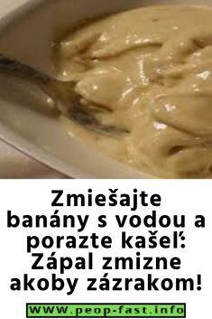 Zmiešajte banány s vodou a porazte kašeľ: Zápal zmizne akoby zázrakom! Food, Diet, Essen, Meals, Yemek, Eten