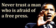 Doesn't matter what party he belongs to. Anyone who doesn't believe in a free press desires one thing: control without accountability.