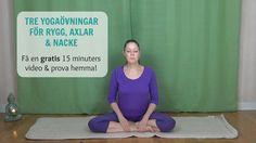 En gratis video med tre sköna yogaövningar för rygg, axlar och nacke. Videon kan du ladda nedd!    #mediyoga #kundaliniyoga #medicinskyoga #yogaförryggen
