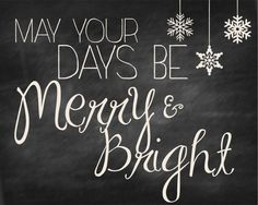 Christmas Printable Chalkboard Art, Instant Download, Christmas Decoration, May your days be Merry and Bright Snowflake Holiday Home Decor