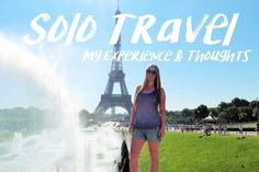 Krysti  Jaims: Solo travel | My Experience & Thoughts