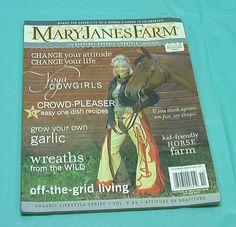 Mary Jane Farm Organic Lifestyle Magazine Yoga Cowgirls Garlic Off Grid Recipes