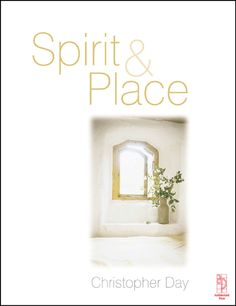Spirit and Place by Christopher Day shows how to work towards a sustainable environment through socially inclusive processes of placemaking, and how to create places that are nourishing psychologically and physically, to soul and spirit as well as body.