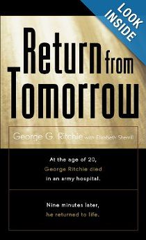 Return from Tomorrow: George C. Ritchie, Elizabeth Sherrill: 9780800784126: Amazon.com: Books