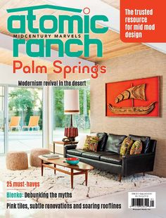 Atomic Ranch Magazine Single/Back Digital and Print Issue Atomic Ranch, Pink Tiles, House And Home Magazine, Palm Springs, New Books, Relax, Mid Century, Living Room, Modern