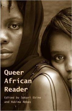 Queer African Reader: Sokari Ekine, Hakima Abbas: 9780857490995: Amazon.com: Books