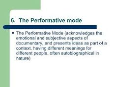 Image result for documentary performative mode